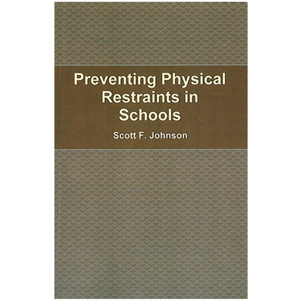 Preventing Physical Restraints in Schools - TESTING