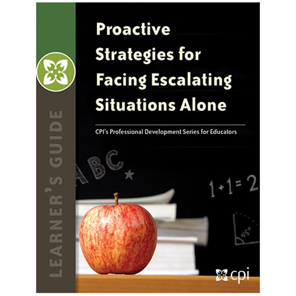 Proactive Strategies for Facing Escalating Situations Alone Learner's Guide - TESTING