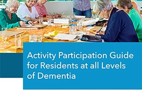 Activity Participation Guide for Residents at all Levels of Dementia