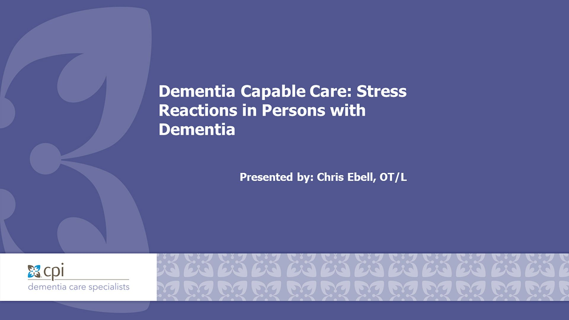 Stress Reactions in Persons with Dementia