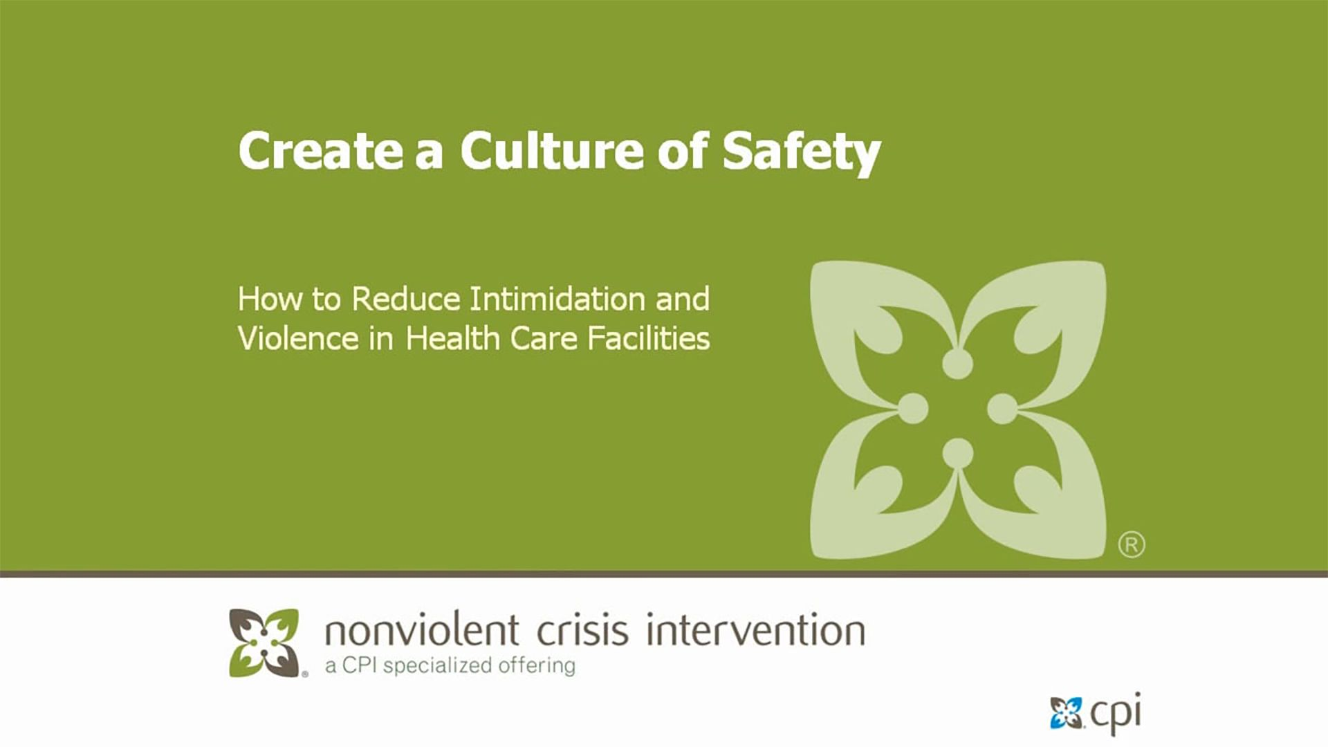 Create a Culture of Safety: How to Reduce Intimidation and Violence in Health Care Facilities