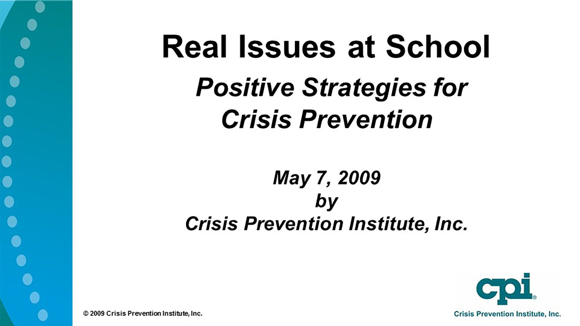 Real Issues at School: Positive Strategies for Crisis Prevention